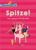 Spitze! Von Ballett bis Hip-Hop - Leseforscher ABC