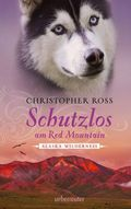 Alaska Wilderness - Schutzlos am Red Mountain