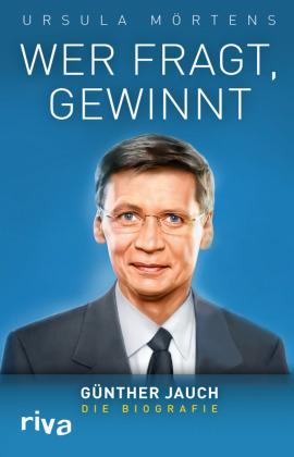 Wer fragt, gewinnt - Günther Jauch - die Biografie