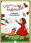 Erdbeerinchen Erdbeerfee - Zauberhafte Schwungübungen