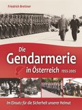 Die Gendarmerie in Österreich 1955-2005