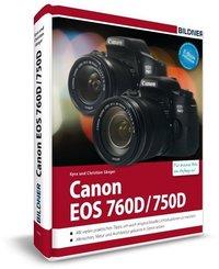 Canon EOS 760D / 750D - Für bessere Fotos von Anfang an!