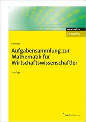 Mathematik für Wirtschaftswissenschaftler: Aufgabensammlung