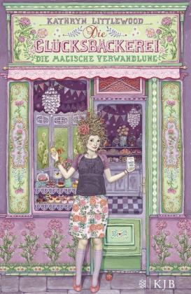 Die Glücksbäckerei - Die magische Verwandlung