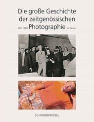 Die große Geschichte der zeitgenössischen Photographie