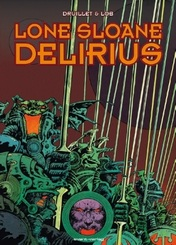Lone Sloane - Delirius; [Bd 1-5, Anm.]