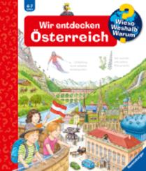 Wir entdecken Österreich - Wieso? Weshalb? Warum? Bd.58