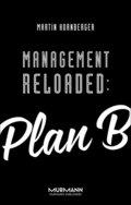 Management Reloaded: Plan B
