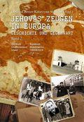 Jehovas Zeugen in Europa - Geschichte und Gegenwart - Bd.2