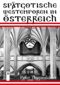Spätgotische Westemporen in Österreich