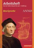 Horizonte / ANNO Arbeitshefte: Von der frühen Neuzeit bis zum 1. Weltkrieg; Bd.3
