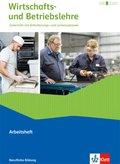 Wirtschafts- und Betriebslehre, Ausgabe 2015: Arbeitsheft