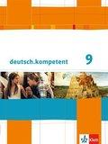 deutsch.kompetent, Allgemeine Ausgabe: 9. Klasse, Schülerbuch