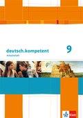 deutsch.kompetent, Allgemeine Ausgabe: 9. Klasse, Arbeitsheft