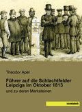 Führer auf die Schlachtfelder Leipzigs im Oktober 1813