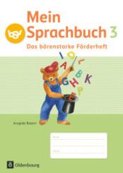 Mein Sprachbuch, Ausgabe Bayern: 3. Jahrgangsstufe, Das bärenstarke Förderheft