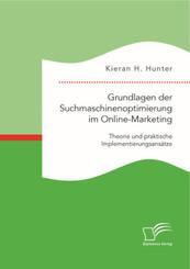Grundlagen der Suchmaschinenoptimierung im Online-Marketing: Theorie und praktische Implementierungsansätze