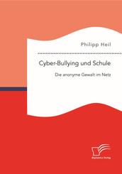 Cyber-Bullying und Schule: Die anonyme Gewalt im Netz