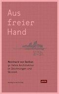 Meinhard von Gerkan - Aus freier Hand