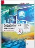 Tastschreiben und WORD-Basics Office 2013 NMS/AHS, m. Übungs-CD-ROM