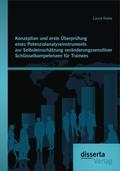 Konzeption und erste Überprüfung eines Potenzialanalyseinstruments zur Selbsteinschätzung veränderungssensitiver Schlüss