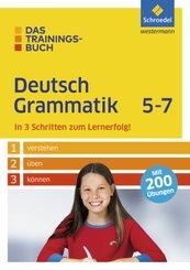 Das Trainingsbuch Deutsch Grammatik 5-7