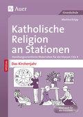 Katholische Religion an Stationen SPEZIAL - Das Kirchenjahr