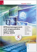 Officemanagement und angewandte Informatik 1 BS Office 2013, m. Übungs-CD-ROM