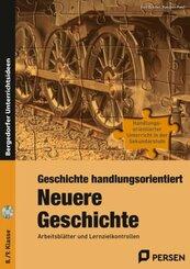 Geschichte handlungsorientiert: Neuere Geschichte, m. 1 CD-ROM