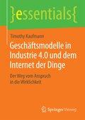 Geschäftsmodelle in Industrie 4.0 und dem Internet der Dinge