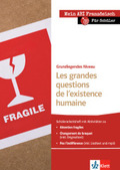 Les grandes questions de l'existence humaine, Grundlegendes Niveau - Schülerarbeitsheft