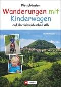Die schönsten Wanderungen mit Kinderwagen auf der Schwäbischen Alb