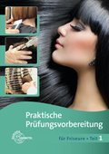 Praktische Prüfungsvorbereitung für Friseure - Tl.1