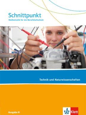Schnittpunkt, Mathematik für die Berufsfachschule, Ausgabe N: Technik und Naturwissenschaften, Schülerbuch