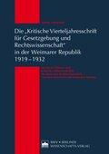 """Die """"Kritische Vierteljahresschrift für Gesetzgebung und Rechtswissenschaft"""" in der Weimarer Republik 1919-1932"""