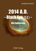 2014 A.D. - Black Eye - Die Etablierung