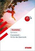 Training Gymnasium - Französisch Übertritt in die Oberstufe, m. MP3-CD