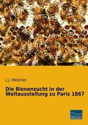 Die Bienenzucht in der Weltausstellung zu Paris 1867