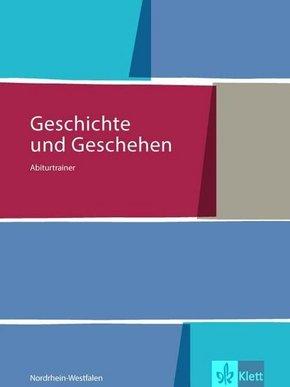 Geschichte und Geschehen Oberstufe, Ausgabe Nordrhein-Westfalen: 12. Klasse, Abiturtrainer