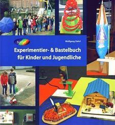 Experimentier- & Bastelbuch für Kinder und Jugendliche
