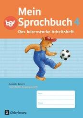 Mein Sprachbuch, Ausgabe Bayern: 4. Jahrgangsstufe, Das bärenstarke Arbeitsheft in Vereinfachter Ausgangsschrift