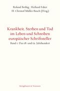Krankheit, Sterben und Tod im Leben und Schreiben europäischer Schriftsteller - Bd.1
