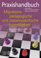 Praxishandbuch Migrationspädagogische und rassismuskritische Jugendarbeit