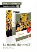 Le monde du travail, Erhöhtes Niveau - Lektüre + Arbeitsbuch