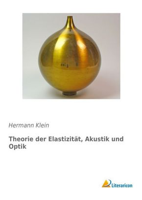 Theorie der Elastizität, Akustik und Optik