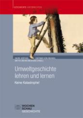 Umweltgeschichte lehren und lernen