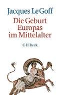 Die Geburt Europas im Mittelalter