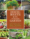 Hochbeete & Co. in meinem Garten