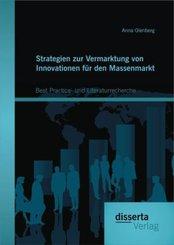 Strategien zur Vermarktung von Innovationen für den Massenmarkt: Best Practice- und Literaturrecherche