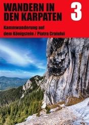 Wandern in den Karpaten, Kammwanderung auf dem Königstein / Piatra Craiului